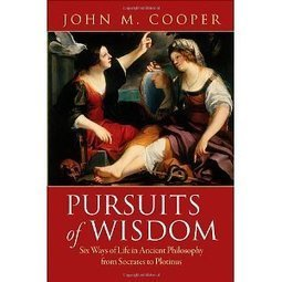 Pursuits of Wisdom: Six Ways of Life in Ancient Philosophy from Socrates to Plotinus | Ancient Origins of Science | Scoop.it