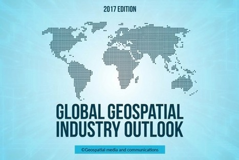 Global Geospatial industry outlook - Geospatial World | Everything is related to everything else | Scoop.it
