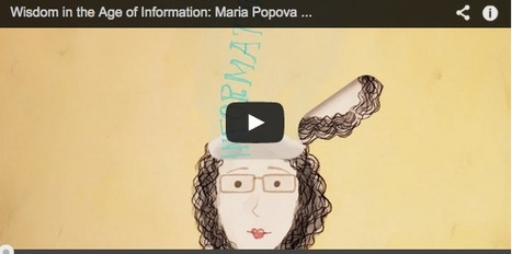 Wisdom in the Age of Information and the Importance of Storytelling in Making Sense of the World: An Animated Essay ~ brain pickings | Aprendizagem de Adultos | Scoop.it