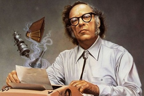 Isaac Asimov: How to Never Run Out of Ideas Again – Personal Growth   Serious Play   Scoop.it