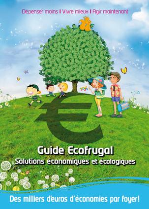 Ecofrugal : le guide gratuit qui vous met au vert   Economie Responsable et Consommation Collaborative   Scoop.it