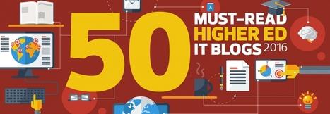 The 2016 Dean's List: EdTech's 50 Must-Read Higher Ed IT Blogs | Empowering e-Teachers | Scoop.it