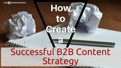 How to Create a Successful B2B Content Strategy | The Twinkie Awards | Scoop.it