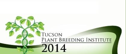 2014 Tucson Winter Institute in Plant Breeding,  January 6th-10th, 2014. | Plant Breeding and Genomics News | Scoop.it