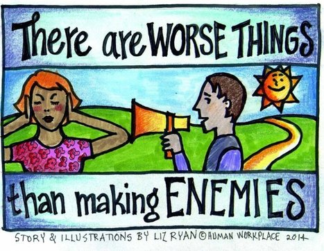There Are Worse Things Than Making Enemies | Human Workplace | Scoop.it