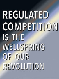 Regulated competition is the wellspring of our revolution | The Economy: Past, Present and Future | Scoop.it