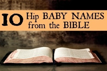 10 Hip Baby Names from the Bible | Name News | Scoop.it