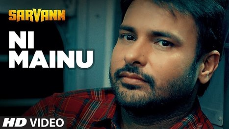 NI MAINU LYRICS – Amrinder Gill | Sarvann | Lyrics | Scoop.it
