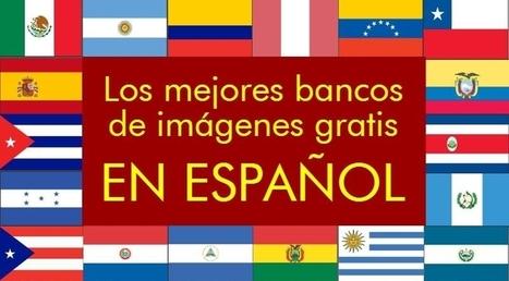 Los mejores bancos de imágenes gratis en español | Las TIC en el aula de ELE | Scoop.it