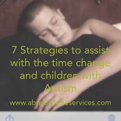 7 Strategies to assist with the time change and children with Autism | School Psychology in the 21st Century | Scoop.it