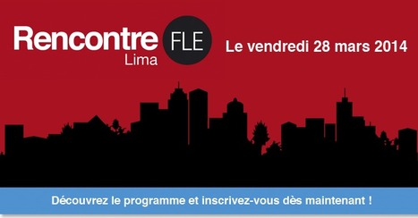 La Rencontre FLE 2014 de Lima - 28 mars 2014 | Éditions Maison des Langues | LANGUES  (classe 400) | Scoop.it