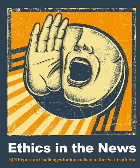 Report outlines challenges and recommendations for ethical journalism | DocPresseESJ | Scoop.it