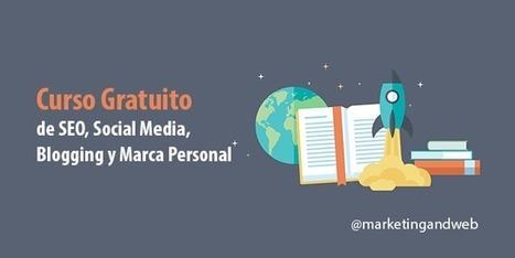 Curso Gratuito de SEO, Social Media, Blogging y Marca | INTELIGENCIA GLOBAL | Scoop.it