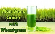 "74-Year-Old with Weeks to Live Beats Cancer with Wheatgrass (""grass of life - new superfood"") 