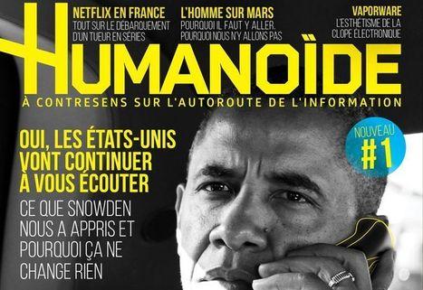 Humanoïde, le magazine qui veut dépoussiérer la presse high-tech | L'évolution numérique | Scoop.it