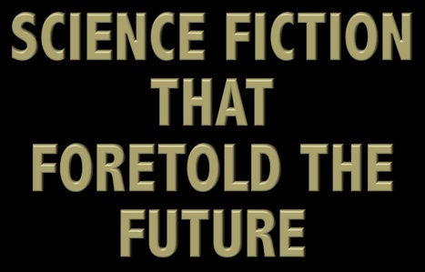 Sci-Fi That Foretold The Future | Using Science Fiction to Teach Science | Scoop.it