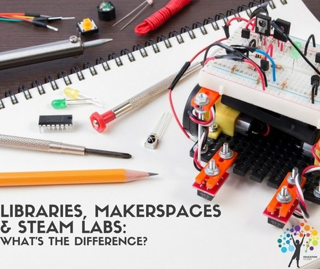 Libraries, Makerspaces, and STEAM Labs: What's the Difference? | Library world, new trends, technologies | Scoop.it