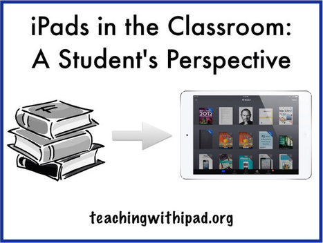 iPads in the Classroom - A Student's Perspective | iPads in high school | Scoop.it