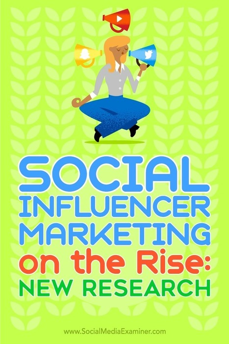 Social Influencer Marketing on the Rise: New Research | Social media and the Internet | Scoop.it
