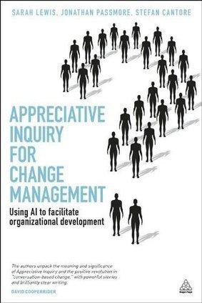 Appreciative Inquiry for Change Management | Business change | Scoop.it