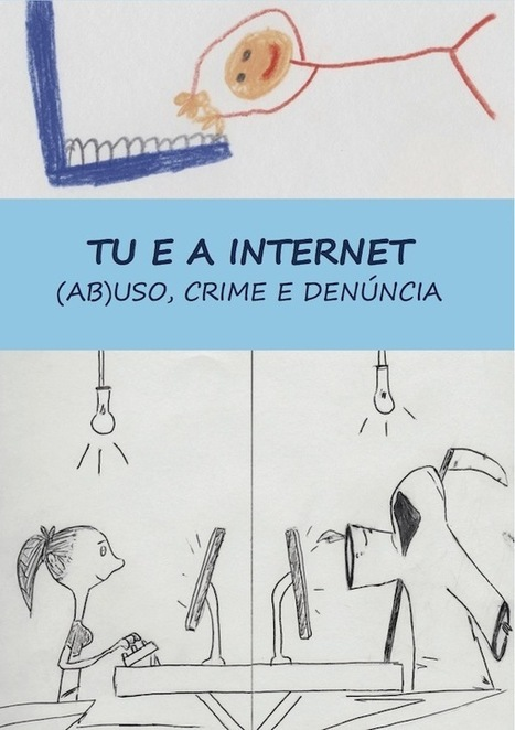 Tu e a Internet, (Abuso), Crime e Denúncia - Professor TIC | ICT Resources for Teachers | Scoop.it