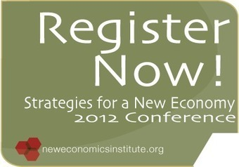 Strategies for a New Economy Conference, June 8th-10th, 2012 | New Economics Institute | Slow Cities | Scoop.it