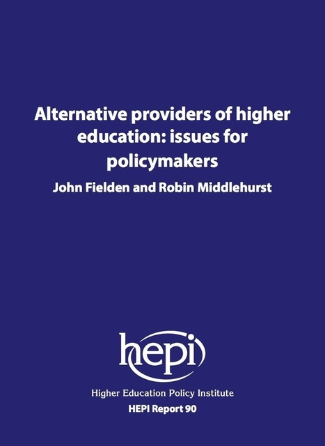 Nearly three-quarters of alternative providers will remain unregulated after the Higher Education and Research Bill becomes law - HEPI | Higher education news for libraries and librarians | Scoop.it