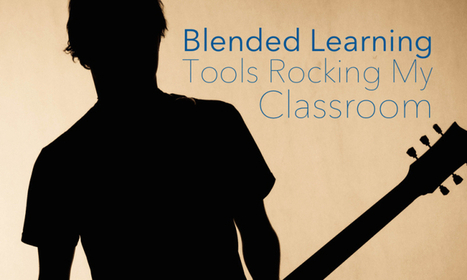 3 Blended Learning Tools Rocking My Classroom   Easy to use tooles and methods   Scoop.it