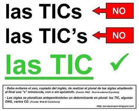[PQS] Para que sepan: ¿Las TIC o TICs o TIC's? | Pedalogica: educación y TIC | Scoop.it
