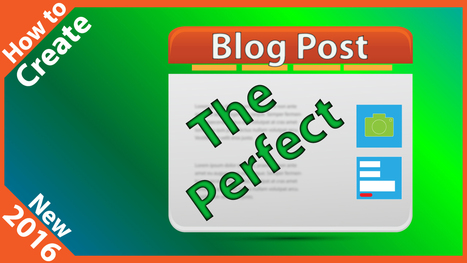 How to Write THE PERFECT Blog Post | Internet Marketing | Scoop.it
