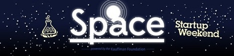 Space Startup Weekend Set for Silicon Valley | Parabolic Arc | The NewSpace Daily | Scoop.it