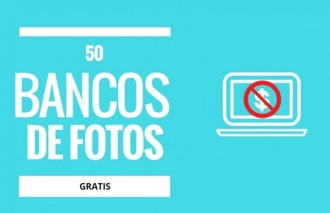 50 bancos de imágenes para encontrar fotos gratis   EDUCATIC   Scoop.it