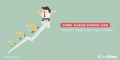 Cómo ganar dinero con Facebook, Twitter y otras redes sociales - Neoattack | Web Hosting, Linux y otras Hierbas... | Scoop.it