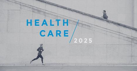 Healthcare 2025 - Forbes | Digital Health & Pharma | Scoop.it
