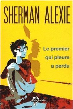 Le premier qui pleure a perdu – Sherman Alexie | Critique littéraire | Scoop.it