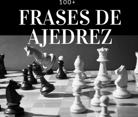100 Frases De Ajedrez Ajedrez Scoopit