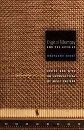 Digital Memory and the Archive — University of Minnesota Press | Inter-Facing the Archive | Scoop.it