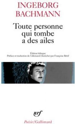 [à paraître en septembre 2015]  Ingeborg Bachmann, Toute personne qui tombe a des ailes, Poésie/Gallimard | lire n'est pas une fiction | Scoop.it