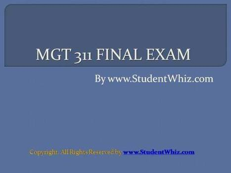 mgt 311 final answers Mgt 311 final exam answers purchase here product description 1 in her work in the publishing industry, vera seeks out new authors whom she considers promising.