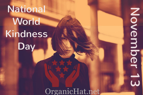 National World Kindness Day is Always on November 13th | Small Business On The Web | Scoop.it