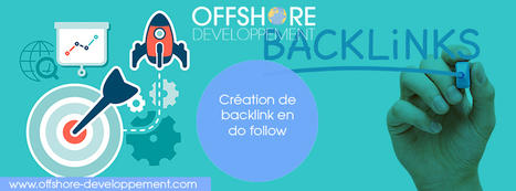 Création de backlink en do follow | Offshore Developpement | Scoop.it