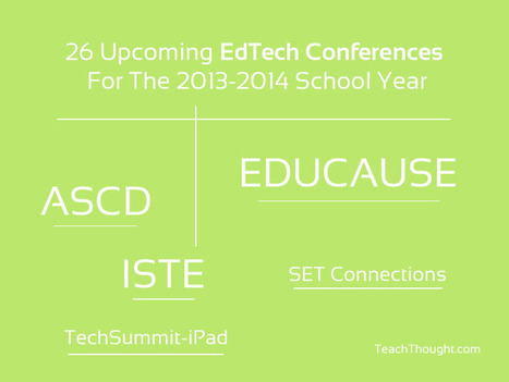 26 Upcoming EdTech Conferences For The 2013-2014 School Year | Instructional Technology Tools | Scoop.it