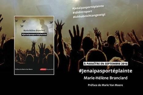 À paraître #Jenaipasportéplainte Polar de Marie-Hélène Branciard #streetart  #MariagePourTous #Twitter #DJ #LaurentGarnier | Romans régionaux BD Polars Histoire | Scoop.it