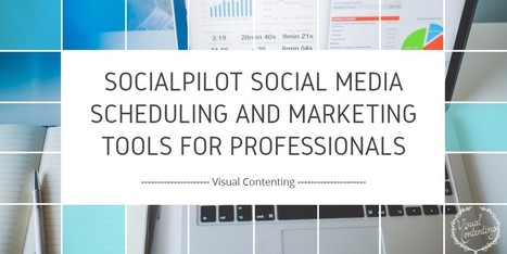 SocialPilot Social Media Scheduling and Marketing Tools for Professionals - Visual Contenting   Marketing Automation   Scoop.it