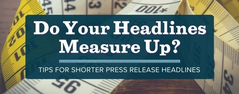 How to Write Concise and Compelling Press Release Headlines | Media Relations | Scoop.it