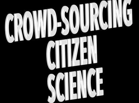 """Crowd-sourcing """"citizen science,"""" new products and ideas 