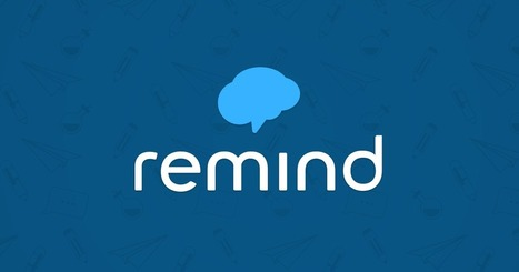 New Remind App: iOS and Android | The Remind Blog | Technology Uses in the Classroom for Newbies! | Scoop.it
