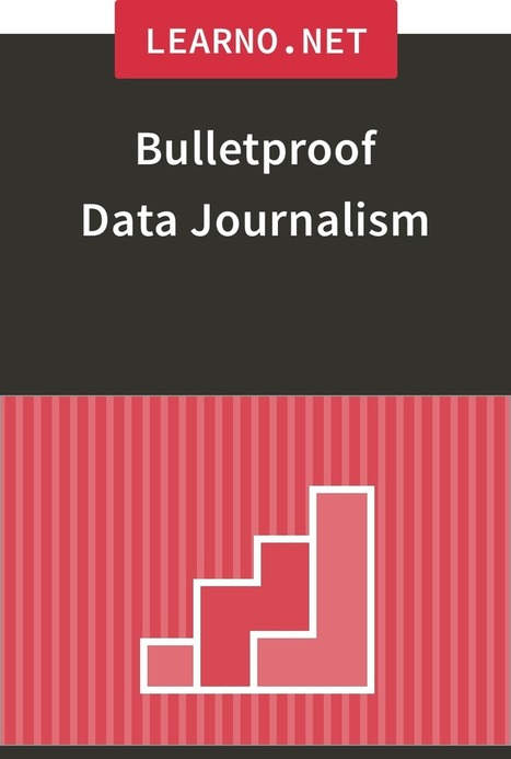 Bulletproof Data Journalism - Course - LEARNO | News, Code and Data | Scoop.it