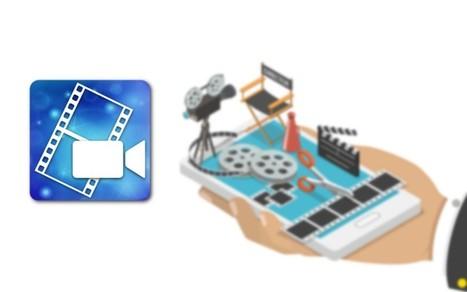 [Tutoriel] Comment faire du montage vidéo professionnel sur Android ? | Les outils du numérique au service de la pédagogie | Scoop.it