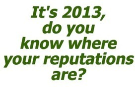 3 Tips to Kickstart Your 2013 Online Reputation Monitoring | The Perfect Storm Team | Scoop.it